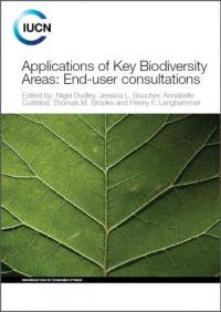 IUCN publication - Applications of key biodiversity areas : end-user consultations