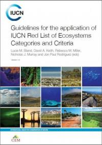 IUCN publication - Guidelines for the application of IUCN Red List of Ecosystems categories and criteria