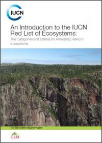 IUCN publication - An introduction to the IUCN Red List of Ecosystems
