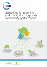 Guidelines for planning and monitoring corporate biodiversity performance. UICN global business and biodiversity programme