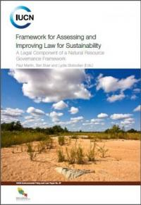 IUCN publication - Framework for assessing and improving law for sustainability