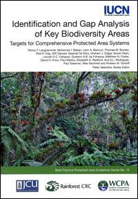 IUCN publication - Identification and gap analysis of key biodiversity areas : targets for comprehensive protected area systems