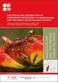 IUCN publication - The status and distribution of freshwater biodiversity in Madagascar and the Indian Ocean islands hotspot